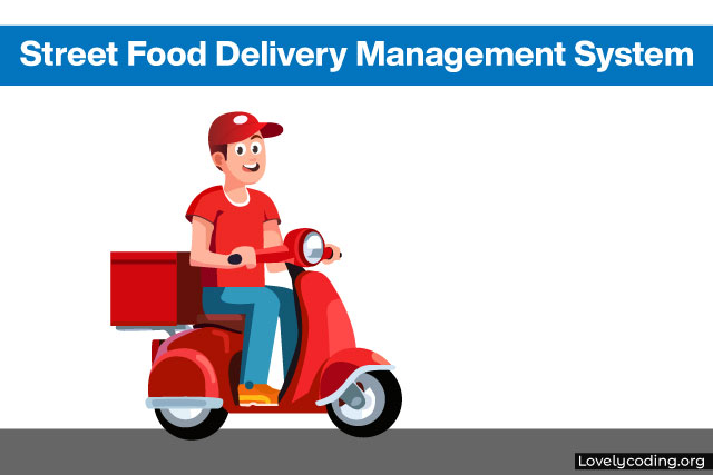 Street Food Delivery Management System