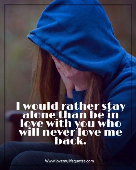 i would rather stay alone