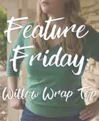 Feature Friday Willow Wrap