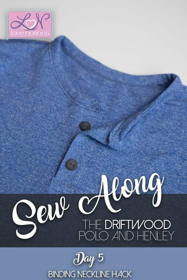 Driftwood Sew Along: Day 5