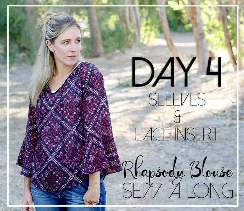 Rhapsody Sewalong Day 4: sewing the sleeves + insert lace trim