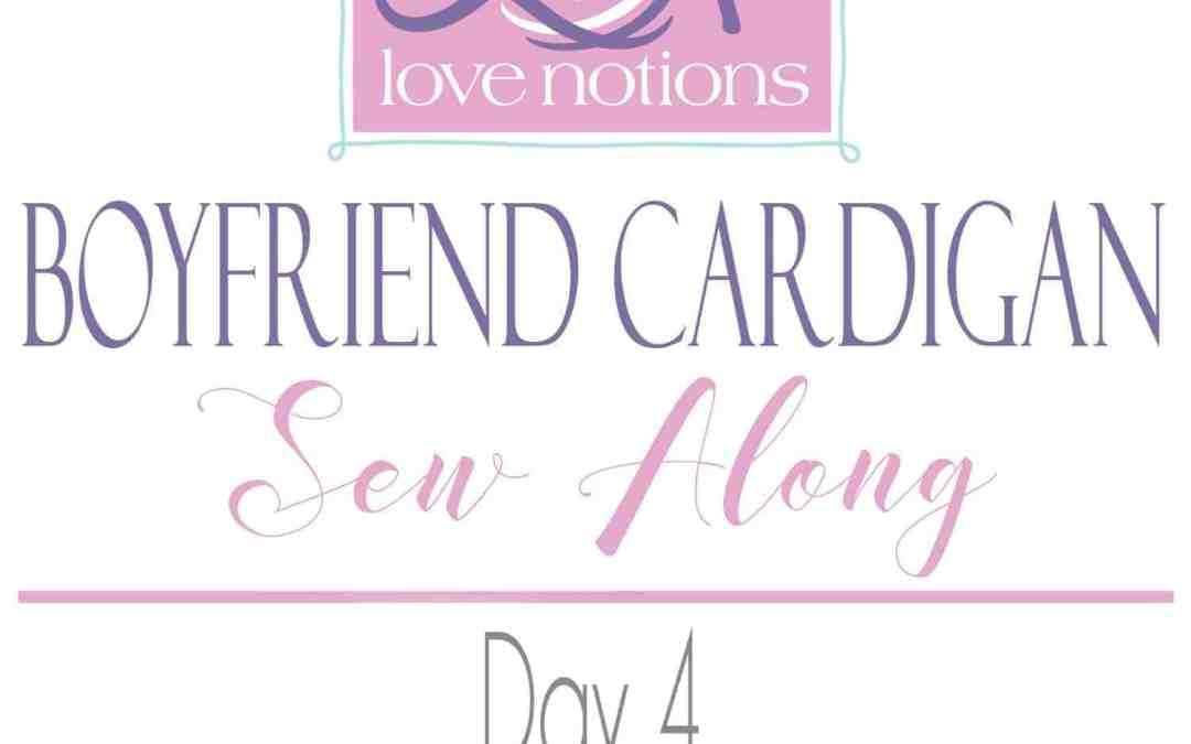 Boyfriend Cardigan Sew Along Day 4