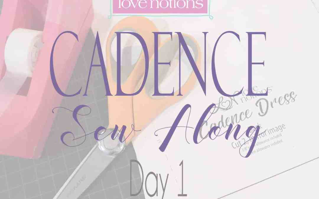Cadence Sew Along Day 1