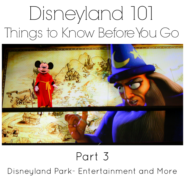 Disneyland 101 {Part 3} Entertainment and Magical Extras in Disneyland