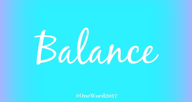 Seeking Balance – #OneWord2017