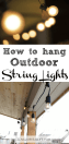 Learn How To Hang Outdoor String Lights Love Our Real Life