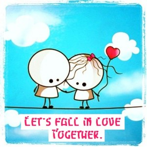 Love Quotes - Let's fall in love together.