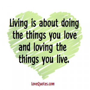 Loving The Things You Live