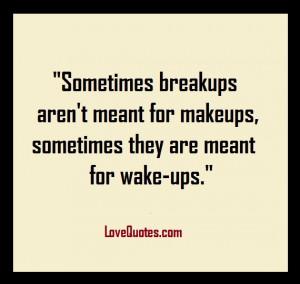 Break Ups Aren't For Make Ups