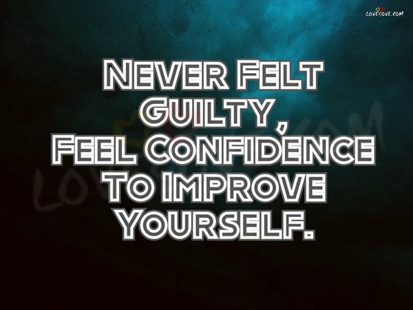 never felt guilty feel confidence LoveSove - scoailly keeda