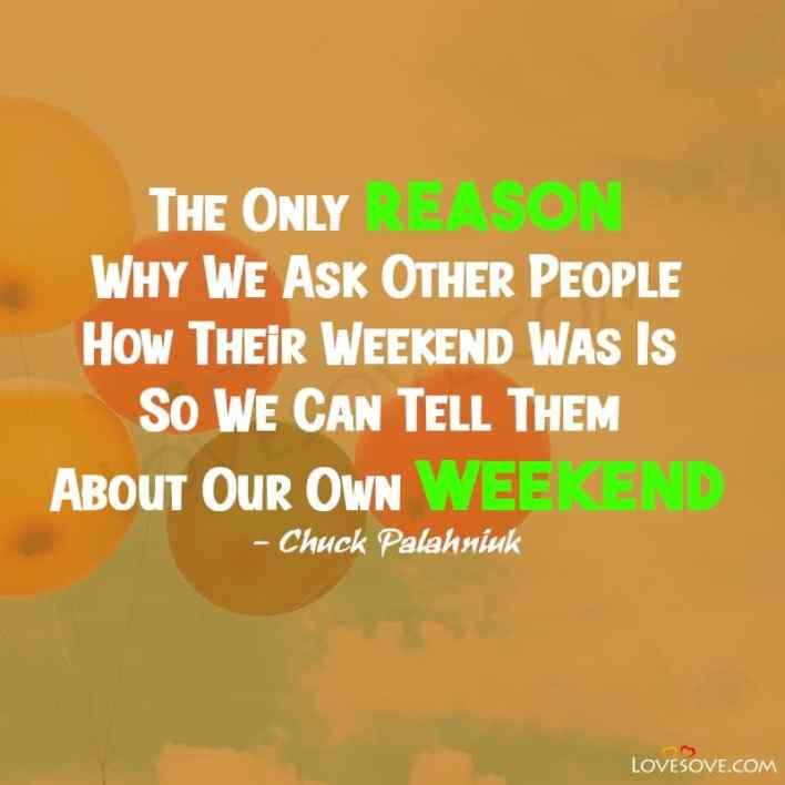 Weekend Party Status, Weekend Whatsapp Status, Weekend Funny Statuss, Weekend Holiday Status, Weekend Enjoy Status, Weekend Trip Status For Fb, Happy Weekend Status For Whatsapp, Weekend Fun Status,