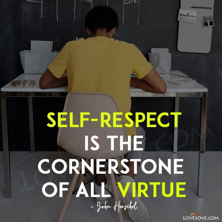 Self Respect Quotes Pics, Self Respect Motivational Quotes, Never Give Up Self Respect Quotes, Self Respect Quotes With Pictures, Keep Your Self Respect Quotes, Self Respect Quotes Hd Wallpapers, To Respect Yourself Quotes,