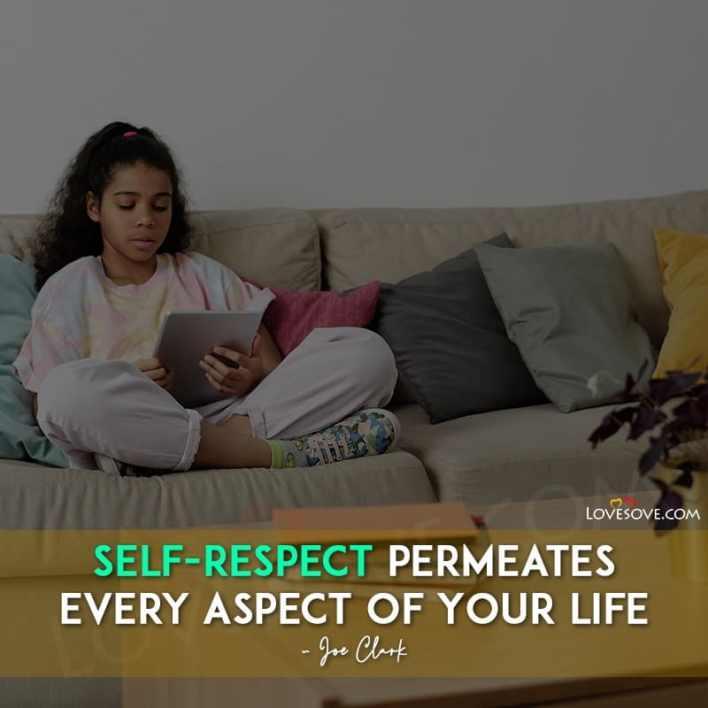 Self Respect Whatsapp Status, Self Respect 2 Line Status, Self Respect Status Messages, Self Respect Status Quotes, Self Respect Status Pic, Self Respect Down Status, Self Respect Status Lines, Self Respect Best Status,