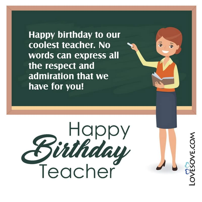 Happy Birthday Wishes For Teacher Birthday Messages For A Great Teacher