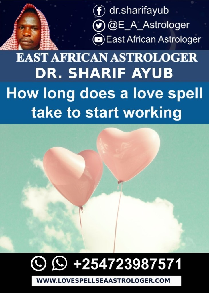How long does a love spell take to start working