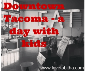 downtown tacoma with kids
