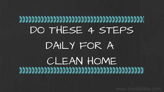 do these 4 steps daily for a clean home
