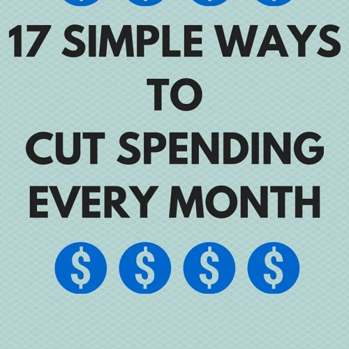 17 simple ways to cut spending every month