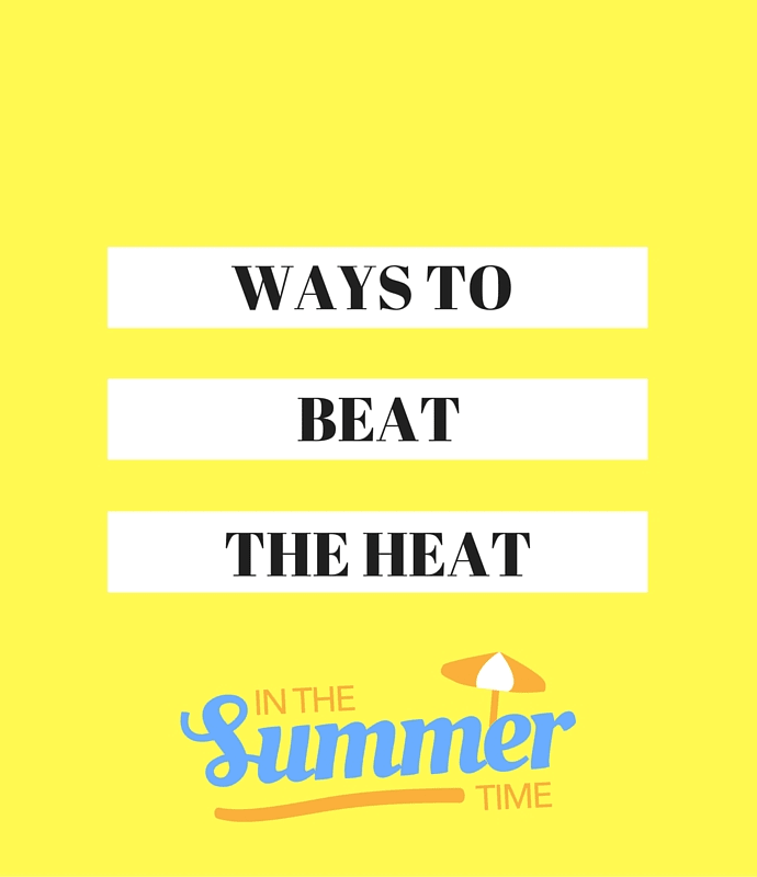 Summer heat getting to you? Try these