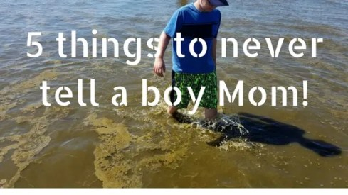 5 things to never tell a boy mom