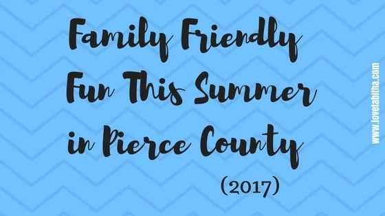 Family Friendly Fun This Summer in Pierce County 2017