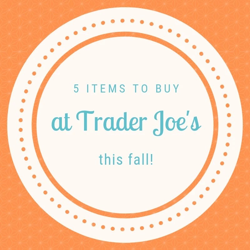 Here are 5 items to buy at Trader Joe's this fall, not just pumpkin flavored either!