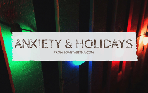 Anxiety & holidays