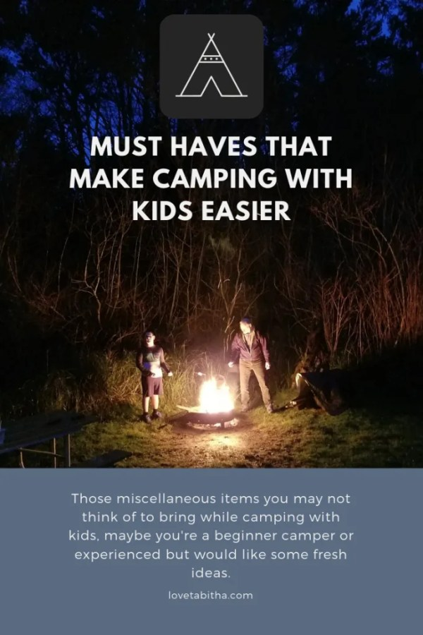 A list of Must Haves That Make Camping With Kids Easier, things you wouldn't typically think of.