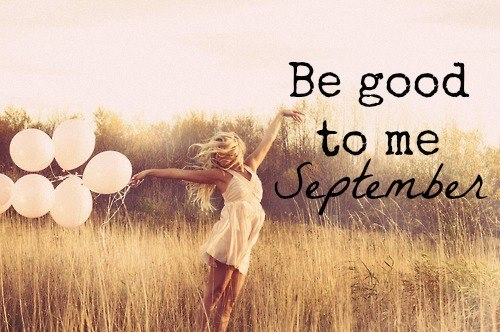 Image result for september be good to me
