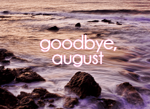 Image result for goodbye august