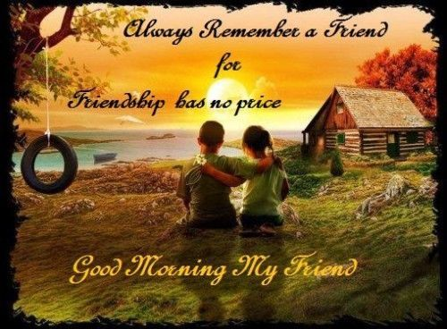 Always Remember A Friend For Friendship Has No Price