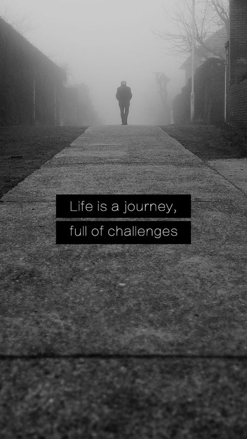 Life Is A Journey Full Of Challenges Pictures Photos And