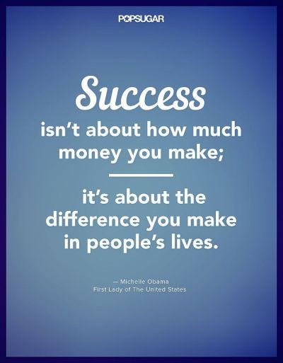 Success Isnt About How Much Money You Make, Its About The ...