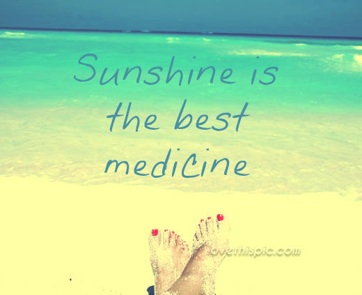 Sunshine Is The Best Medicine Pictures Photos And Images