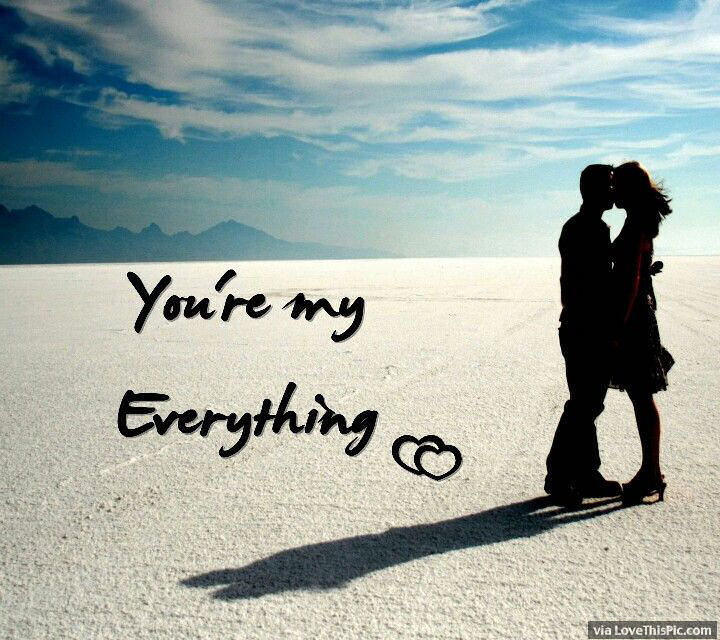 You Are My Everything Pictures, Photos, and Images for Facebook, Tumblr,  Pinterest, and Twitter