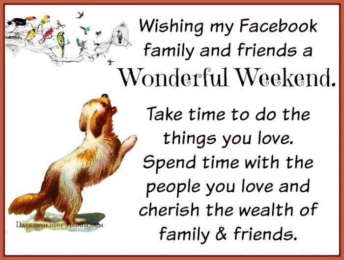 Wishing My Facebook Friends A Wonderful Weekend Pictures