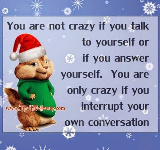 You Are Not Crazy For Talking To Yourself Pictures Photos
