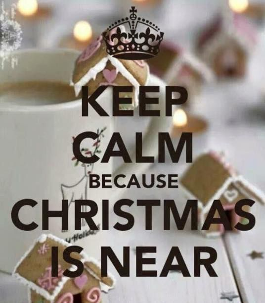 Keep Calm Christmas IS Near Pictures, Photos, and Images ... (536 x 612 Pixel)