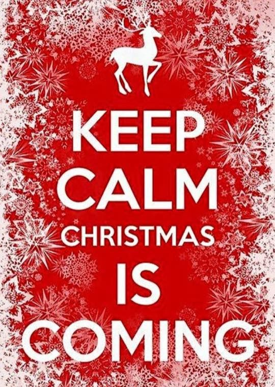 Keep Calm Christmas Is Coming Pictures, Photos, and Images ... (540 x 759 Pixel)