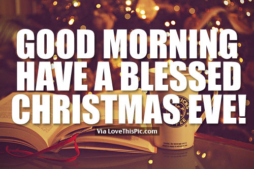 good morning have a blessed christmas eve pictures photos and - Have A Blessed Christmas