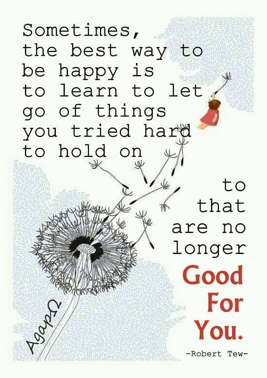 Sometimes The Best Way To Be Happy Is To Let Go Of Things