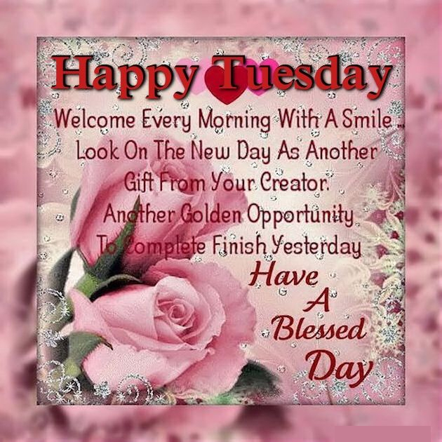 Happy Tuesday Have A Blessed Day Inspirational Quote