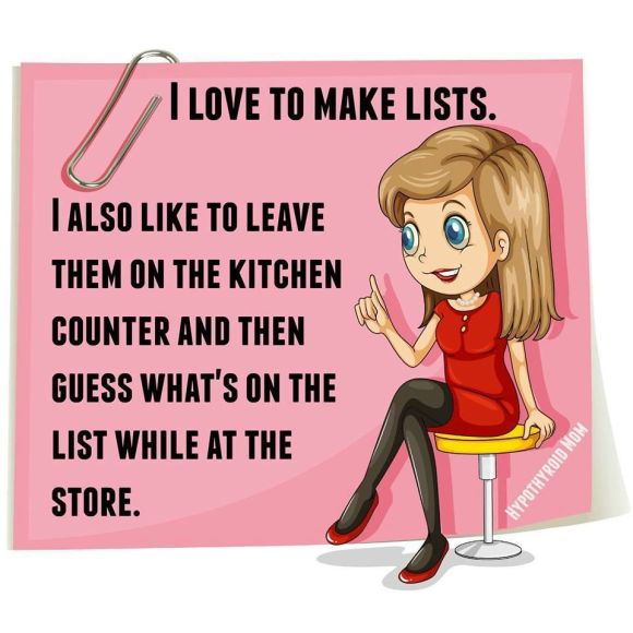 I Love To Make Lists Then Leave Them In The Table While I ...