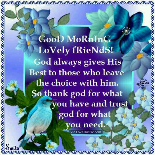 Good Morning Lovely Friends God Will Give You What You