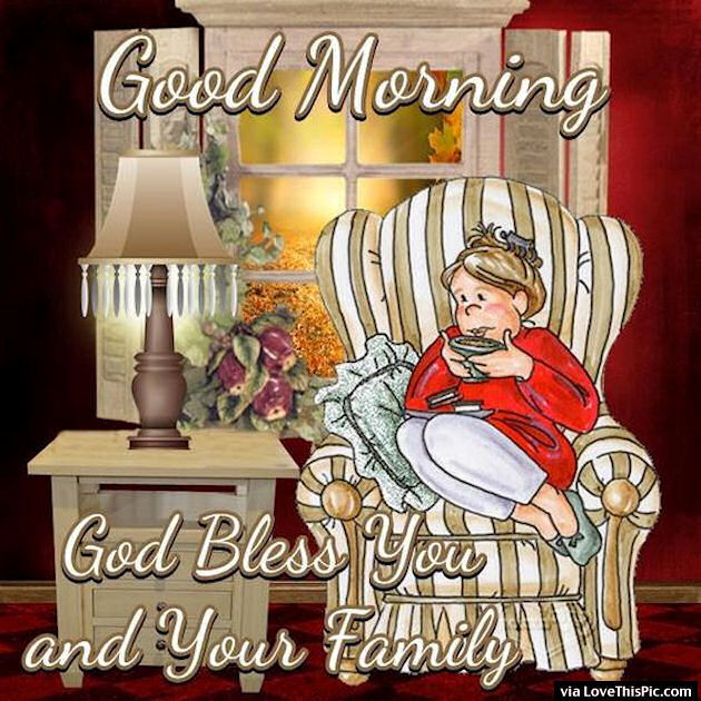 Good Morning God Bless You And Your Family Pictures