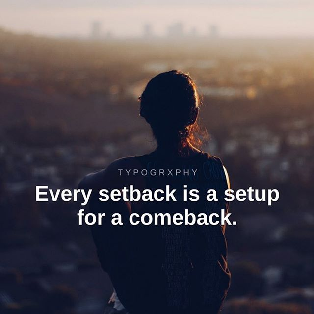 Every Setback Is A Setup For A Comeback Pictures Photos