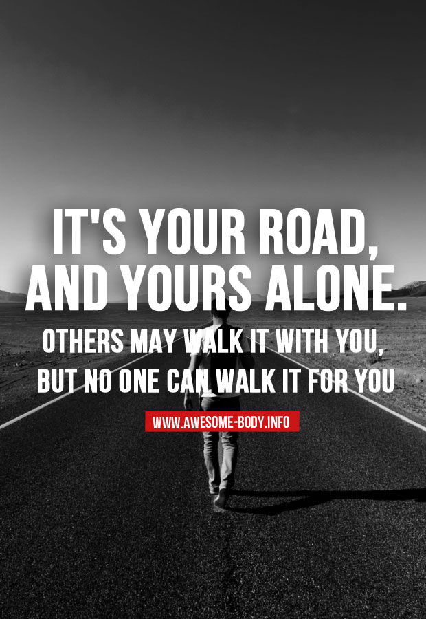 Its Your Road And Yours Alone Pictures Photos And Images
