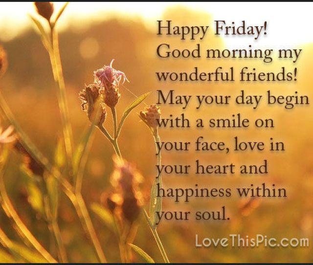 Happy Friday Good Morning Wonderful Friends