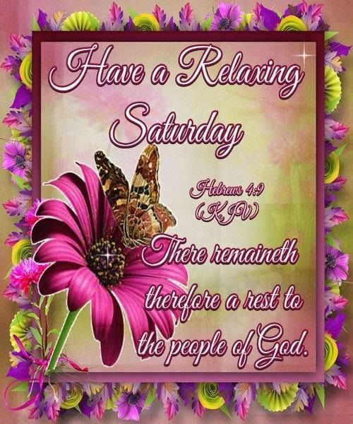 Have A Relaxing Saturday Hebrews 49 Pictures Photos And