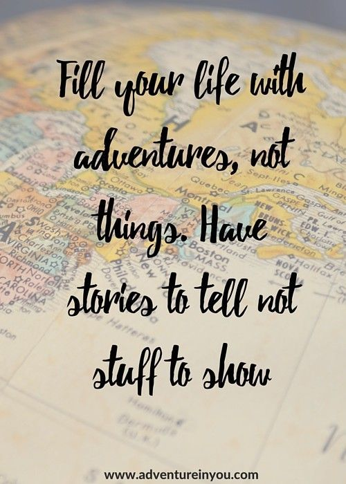 Fill Your Life With Adventure Pictures Photos And Images For Facebook Tumblr Pinterest And